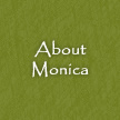 About Monica
